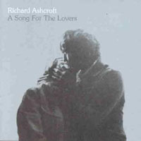 Richard Ashcroft, A Song For The Lovers