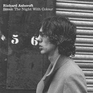 Richard Ashcroft, Break The Night With Colour