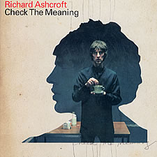Richard Ashcroft, Check The Meaning