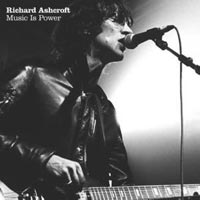Richard Ashcroft, Music Is Power