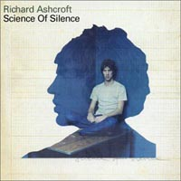 Richard Ashcroft, Science Of Silence